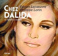 Chez Dalida : le temps d'aimer