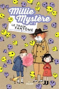 Millie Mystère. Volume 3, Le train fantôme