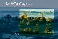 La Vallée noire dans l'Indre : à l'ombre des bocages