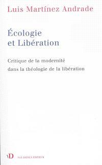 Ecologie et libération : critique de la modernité dans la théologie de la libération