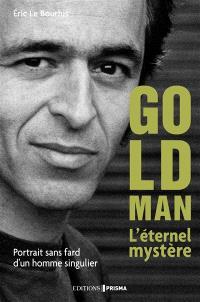 Goldman : l'éternel mystère