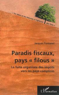 Paradis fiscaux, pays filous : la fuite organisée des capitaux vers les pays complices