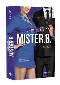 Up in the air. Volume 4, Mister B.