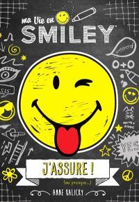 Ma vie en smiley. Volume 2, J'assure ! (ou presque...)