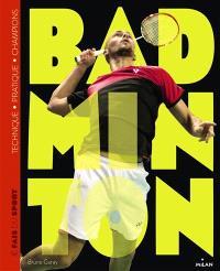 Badminton : technique, pratique, champions