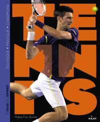 Tennis : technique, pratique, champions