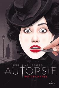 Autopsie : Whitechapel