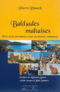 Bal(l)ades maltaises : petit guide sentimental dans un archipel homérique