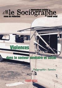 Sociographe (Le). n° 56, Violences dans le secteur sanitaire et social
