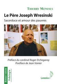 Le père Joseph Wresinski : sacerdoce et amour des pauvres