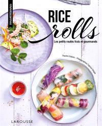 Rice rolls : les petits roulés frais et gourmands