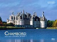 Chambord : l'oeuvre ultime de Léonard de Vinci ?
