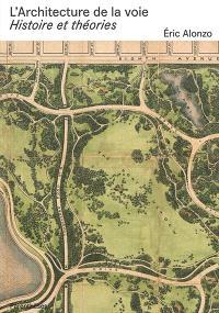 L'architecture de la voie : histoire et théories