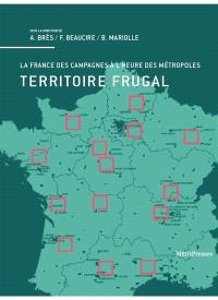 Territoire frugal : la France des campagnes à l'heure des métropoles