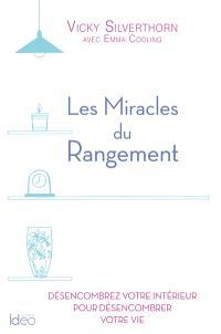 Les miracles du rangement : désencombrez votre intérieur pour désencombrer votre vie