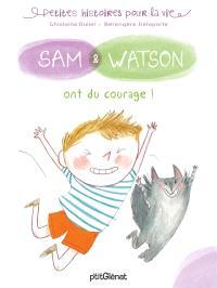 Sam & Watson, Sam & Watson ont du courage !