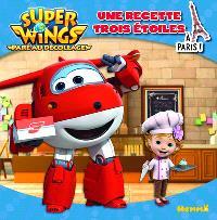 Super Wings : paré au décollage !, Une recette trois étoiles : à Paris !
