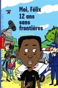 Moi, Félix, 12 ans, sans frontières
