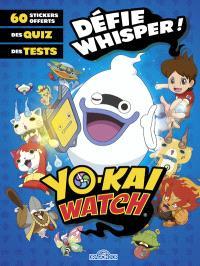 Yo-kai watch : défie Whisper !