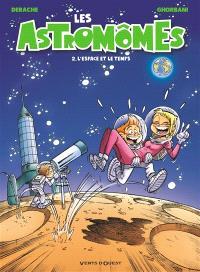 Les astromômes. Volume 2, L'espace et le temps