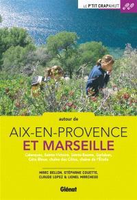 Autour de Aix-en-Provence et Marseille : Calanques, Sainte-Victoire, Sainte-Baume, Garlaban, Côte bleue, chaîne des Côtes, chaîne de l'Etoile