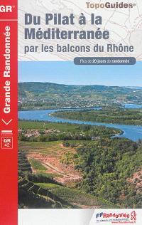 Du Pilat à la Méditerranée par les balcons du Rhône : plus de 20 jours de randonnée