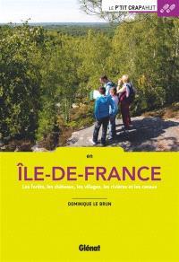 En Ile-de-France : les forêts, les châteaux, les villages, les rivières, les canaux