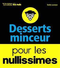 Desserts minceur pour les nullissimes : des desserts sains et ultra faciles pour grands débutants ! 100 % création