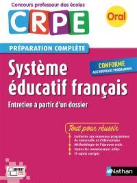 Système éducatif français, entretien à partir d'un dossier : oral CRPE, concours professeur des écoles, préparation complète : conforme aux nouveaux programmes