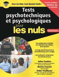 Tests psychotechniques et psychologiques pour les nuls : fonction publique métiers de la sécurité : concours