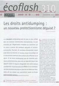 Ecoflash. n° 310, Les droits antidumping : un nouveau protectionnisme déguisé ?