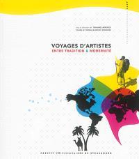 Voyages d'artistes : entre tradition & modernité