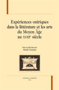 Expériences oniriques dans la littérature et les arts du Moyen Âge au XVIIIe siècle