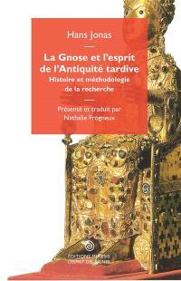 La gnose et l'esprit de l'Antiquité tardive : histoire et méthodologie de la recherche