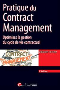 Pratique du contract management : optimisez la gestion du cycle de vie contractuel