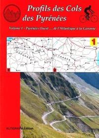Profils des cols des Pyrénées. Volume 1, Pyrénées Ouest... de l'Atlantique à la Garonne