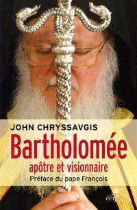 Bartholomée : l'apôtre et visionnaire