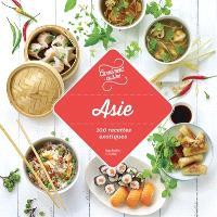 Asie : 100 recettes exotiques