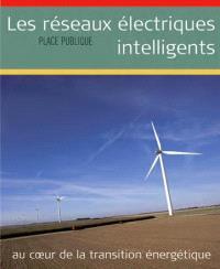 Place publique, hors série, Les réseaux électriques intelligents : au coeur de la transition énergétique