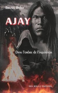 Ajay, Dans l'ombre de l'Inquisition