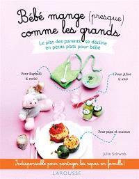 Bébé mange (presque) comme les grands : le plat des parents se décline en petits plats pour bébé
