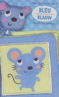 Bleu : mon livre hochet coloré = Blauw : baby's dierenboekje