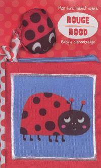 Rouge : mon livre hochet coloré = Rood : baby's dierenboekje