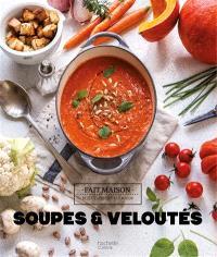 Soupes & veloutés : recettes testées à la maison