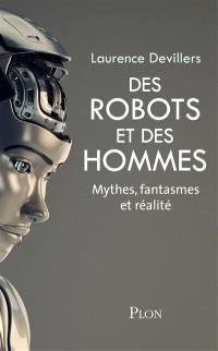 Des robots et des hommes : mythes, fantasmes et réalité