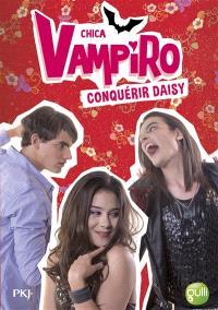 Chica vampiro. Volume 17, Conquérir Daisy