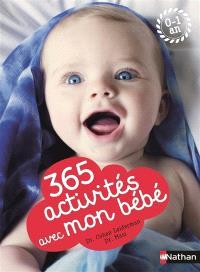 365 activités avec mon bébé, 0-1 an