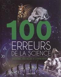 100 erreurs de la science : impostures, idées reçues et controverses