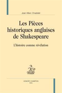 Les pièces historiques anglaises de Shakespeare : l'histoire comme révélation