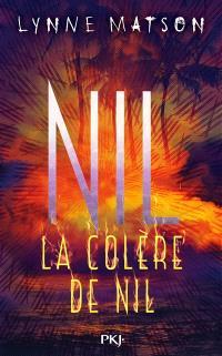 Nil. Volume 3, La colère de Nil